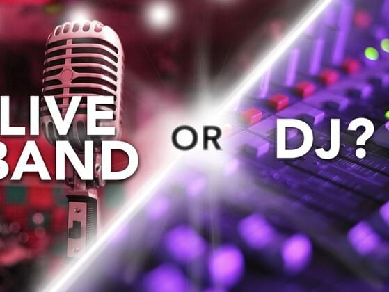 Band or DJ?