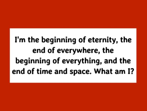 I'm the beginning of eternity, the end of  everywhere, the beginning of  everything and the end of time and space , what am I?