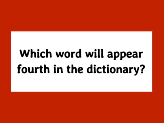 Which word will appear fourth in the dictionary?