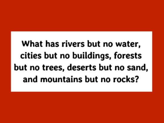 What has rivers but no water, cities but no  buildings, deserts but no sand, forests but no trees, mountains but no rocks?