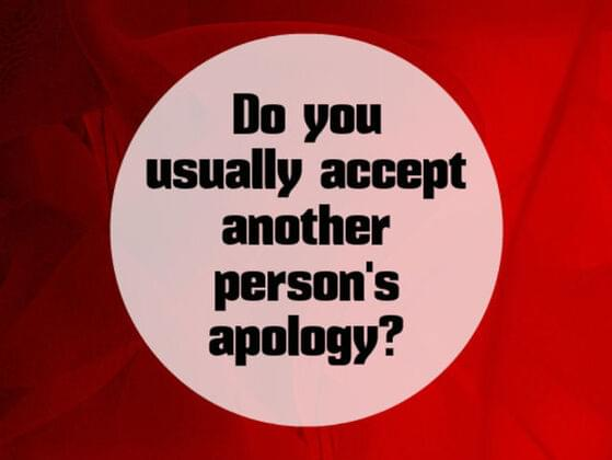 Do you usually accept another person's apology?