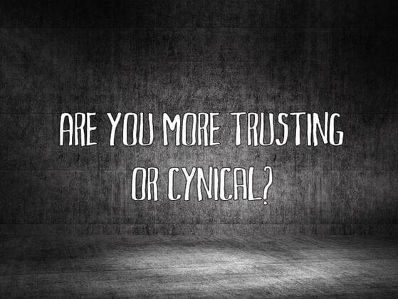 Are you more Trusting or Cynical?