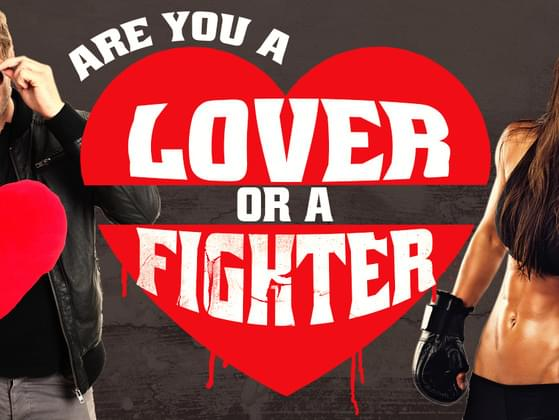 Lover or fighter?