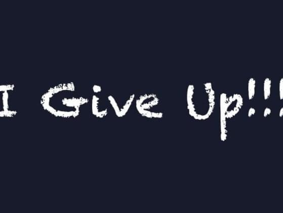Do you give up easily?