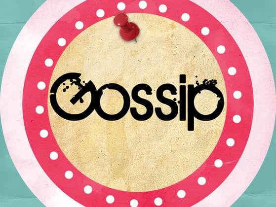 Do your friends consider you a gossip queen?
