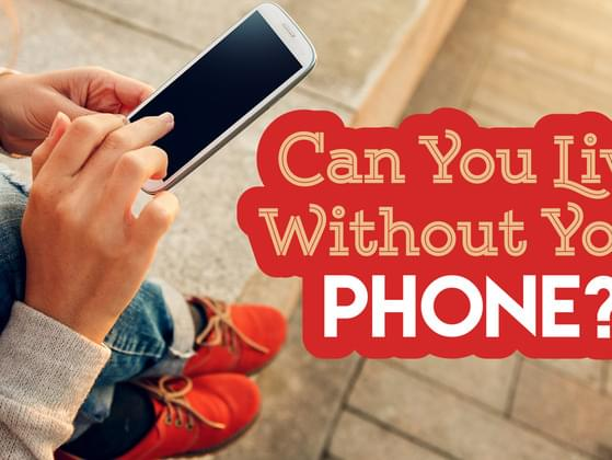 Can you survive 3-4 days without phone?