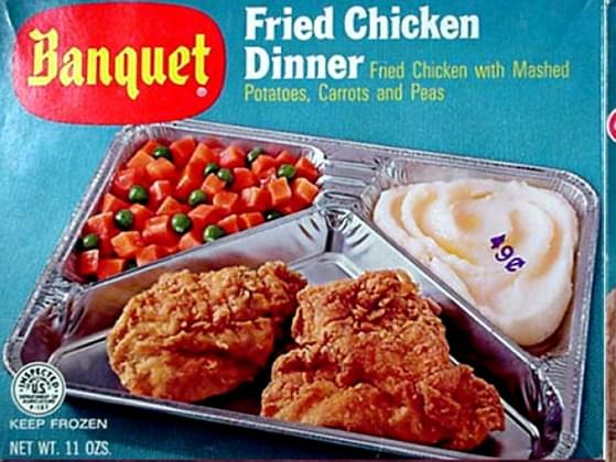 TV dinners are...