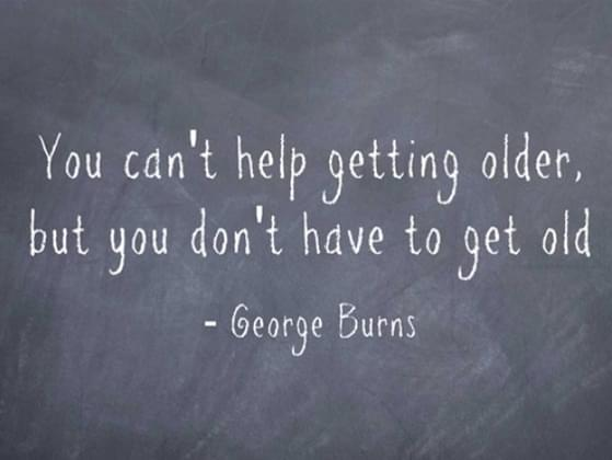 Which quote is more true about aging?