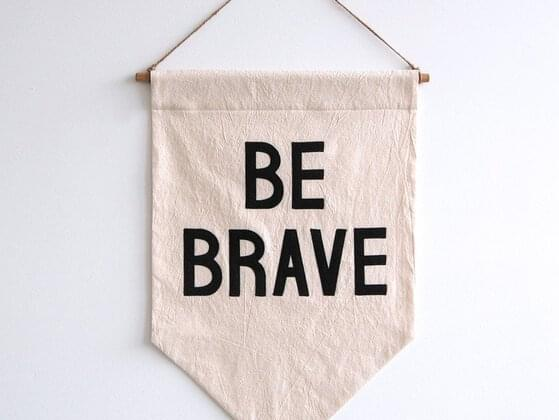 How brave are you really?