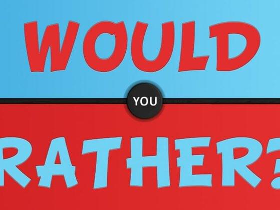 Poll: Would You Rather...