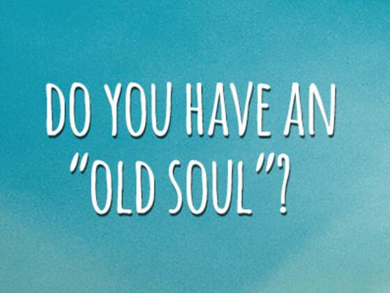 Do you have an old soul?