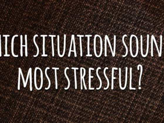 Which situation sounds more stressful?