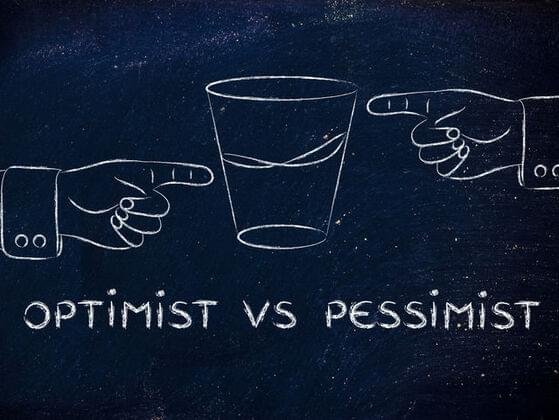 Are you more of an optimist or a pessimist?