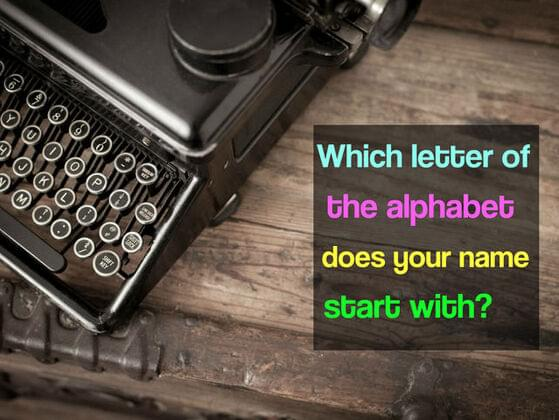 Which letter of the alphabet does your name start with ?