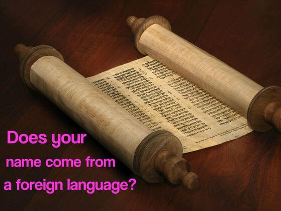 Does you name come from foreign language ?