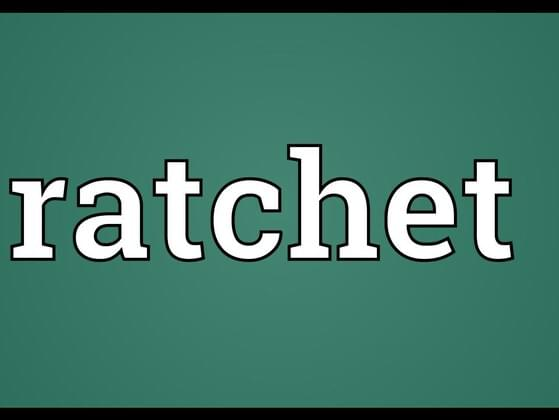 What is 'rachet'?