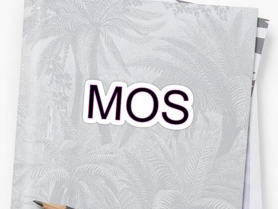 What's 'MOS'?