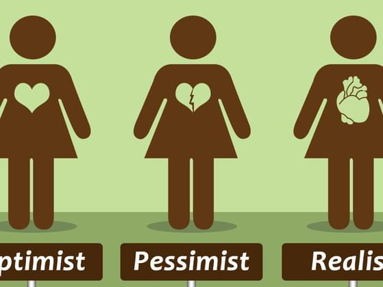 Are you more like an optimist person or a pessimist?