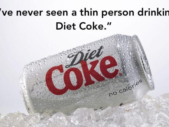 Who made this statement about our favorite sugar-free soda?